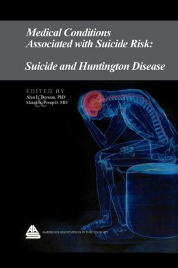 Medical Conditions Associated with Suicide Risk: Suicide and Huntington Disease