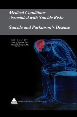 Medical Conditions Associated with Suicide Risk: Suicide in Parkinson's Disease