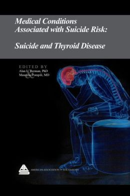 Medical Conditions Associated with Suicide Risk: Suicide and Thyroid Disease