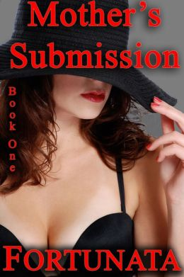 Mother's Submission Book one