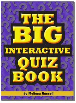 The Big Interactive Quiz Book: Quiz Questions