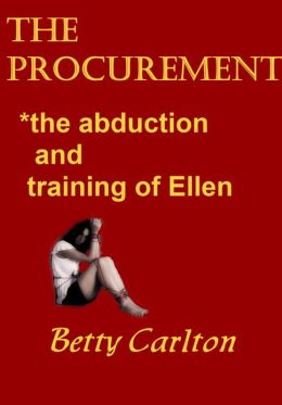 The Procurement: The Abduction and Training of Ellen