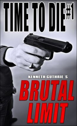 Time To Die #1: Brutal Limit