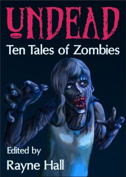 Undead: Ten Tales of Zombies