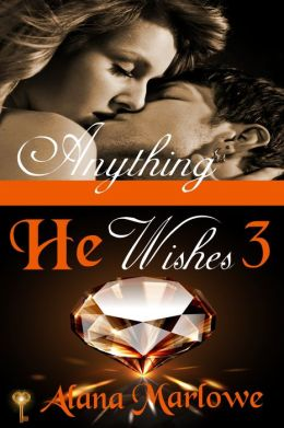 Anything He Wishes 3 (Billionaire BDSM Erotic Romance)
