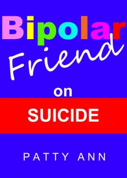Bipolar Friend on Suicide