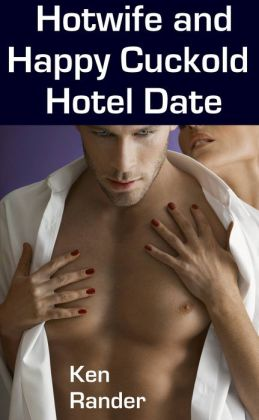 Hotwife and the Happy Cuckold: Hotel Date