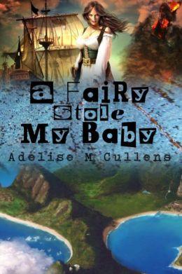 A Fairy Stole My Baby
