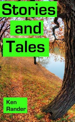 Stories And Tales: Truth, Lies, and Wild Exaggerations