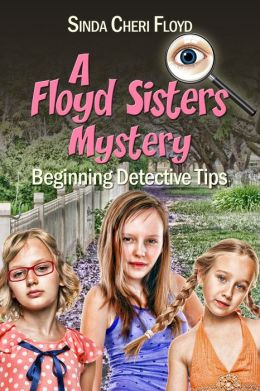 Beginning Detective Tips, A Floyd Sisters Mystery