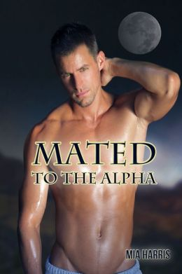 Mated To The Alpha (BBW Paranormal Erotic Romance - Alpha Mate)