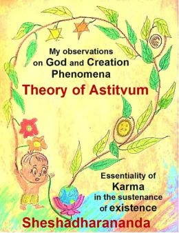 Theory of Astitvum: Essentiality of Karma in the Sustenance of Existence