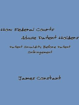How Federal Courts Abuse Patent Holders