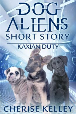 Dog Aliens: Kaxian Duty - A Short Story