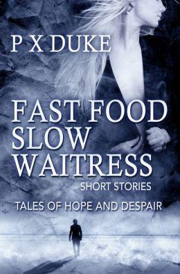 Fast Food Slow Waitress