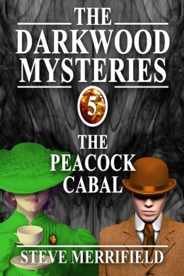 The Darkwood Mysteries: The Peacock Cabal