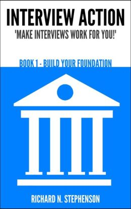 Interview Action: Build Your Foundation [Book 1]