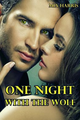 One Night With The Wolf (Billionaire BBW Paranormal Erotica- Werewolf Alpha)
