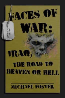 Faces of War: Iraq, the Road to Heaven or Hell