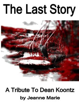 The Last Story, A Tribute to Dean Koontz