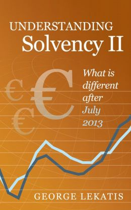 Understanding Solvency II, What Is Different After July 2013