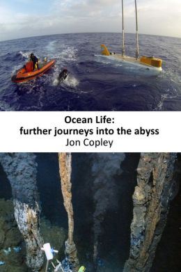 Ocean Life: Further Journeys Into The Abyss