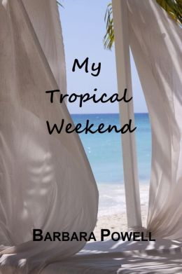 My Tropical Weekend