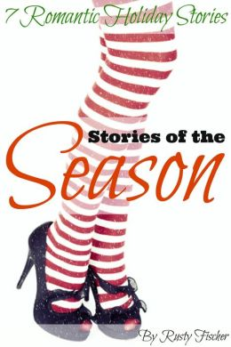 Stories of the Season: Seven Romantic Holiday Stories