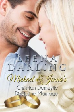 Michael And Jenna S Christian Domestic Discipline Marriage