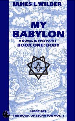My Babylon: Book One: Body