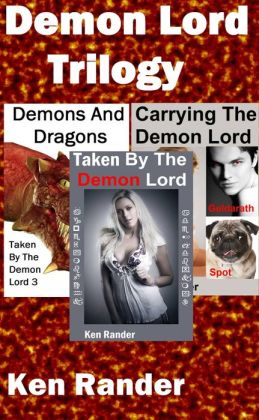 Demon Lord Trilogy (Taken By The Demon Lord/Carrying the Demon Lord/Demons and Dragons)