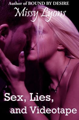 Sex, Lies, and Videotape + Free First Chapter of Bound by Desire (Club Desire)