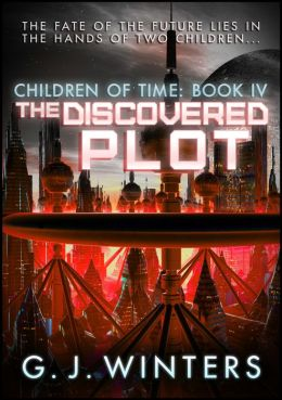 The Discovered Plot: Children of Time IV