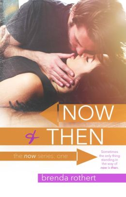 Now and Then (Now Series #1)