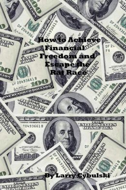 How to Achieve Financial Freedom and Escape the Rat Race