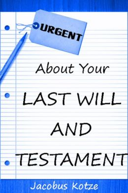 About Your Last Will and Testament!