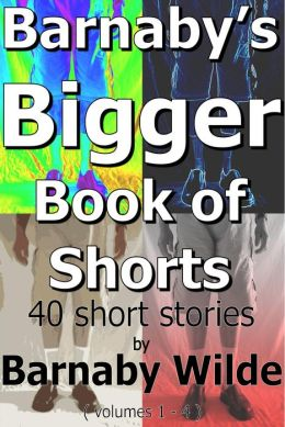 Barnaby's Bigger Book of Shorts