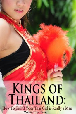 Kings of Thailand: The Ladyboy Survival Guide - How To Tell If Your Thai Girl is Really a Man