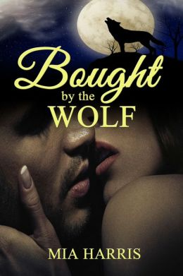 Bought By The Wolf (BBW Billionaire Paranormal Short Romance Erotica)