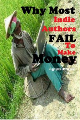 Why Most Indie Authors Fail To Make Money