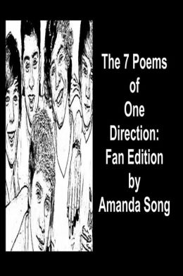The 7 Poems of One Direction: Fan Edition