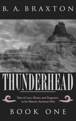 Thunderhead: Tales of Love, Honor, and Vengeance in the Historic American West, Book One