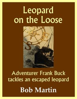 Leopard on the Loose: Adventurer Frank Buck tackles an escaped leopard
