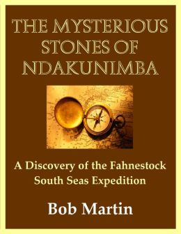 The Mysterious Stones of Ndakunimba: A Discovery of the Fahnestock South Seas Expedition