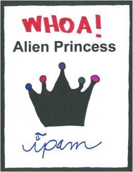 Whoa! Alien Princess
