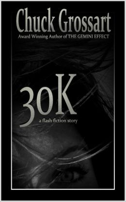 30K (A Flash Fiction Story)
