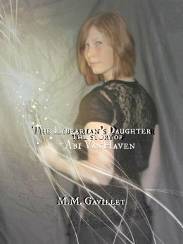 The Librarian's Daughter The Story of Abi VanHaven