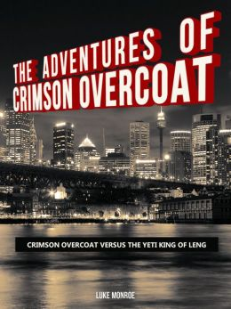 The Adventures of Crimson Overcoat: Crimson Overcoat Versus the Yeti King of Leng