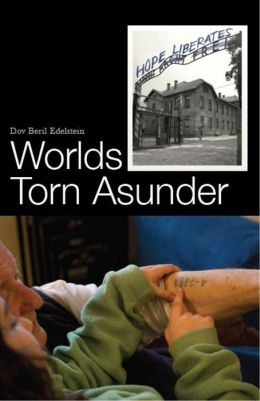 Worlds Torn Asunder: A Holocaust Survivor's Memoir of Hope and Resilience