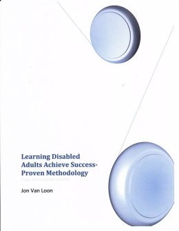 Learning Disabled Adults Achieve Success-Proven Methodology